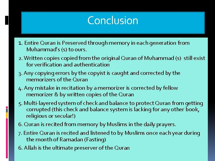 Conclusion 1. Entire Quran is Preserved through memory in each generation from Muhammad's (s)