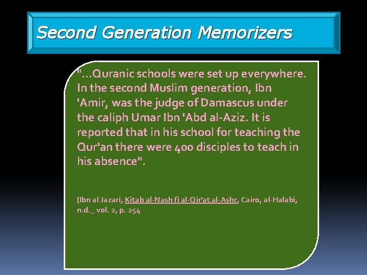 """Second Generation Memorizers """"…Quranic schools were set up everywhere. In the second Muslim generation,"""