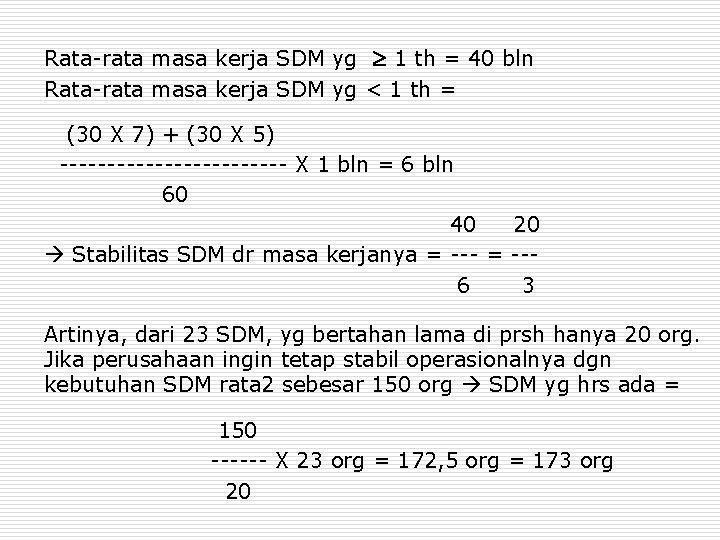 Rata-rata masa kerja SDM yg 1 th = 40 bln Rata-rata masa kerja SDM