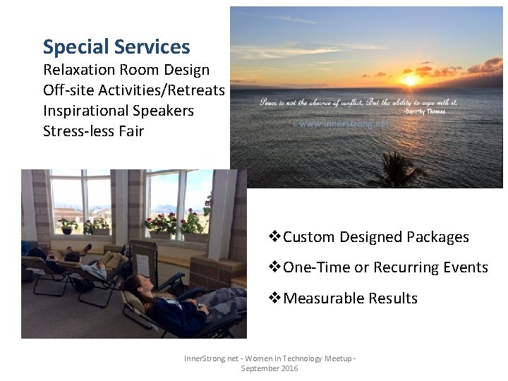 Special Services Relaxation Room Design Off-site Activities/Retreats Inspirational Speakers Stress-less Fair v. Custom Designed