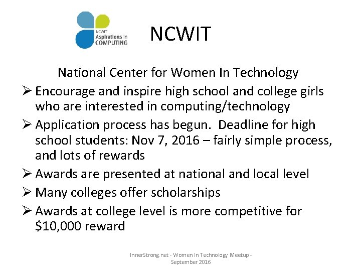 NCWIT National Center for Women In Technology Ø Encourage and inspire high school and