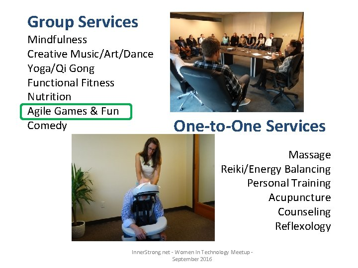 Group Services Mindfulness Creative Music/Art/Dance Yoga/Qi Gong Functional Fitness Nutrition Agile Games & Fun