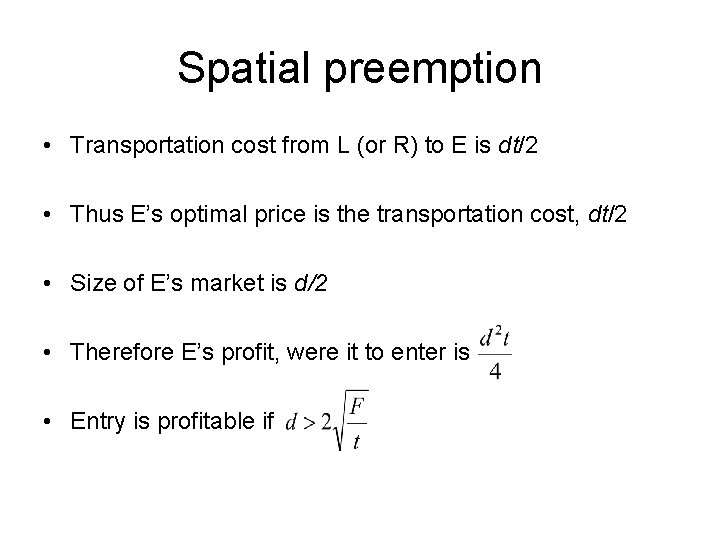 Spatial preemption • Transportation cost from L (or R) to E is dt/2 •