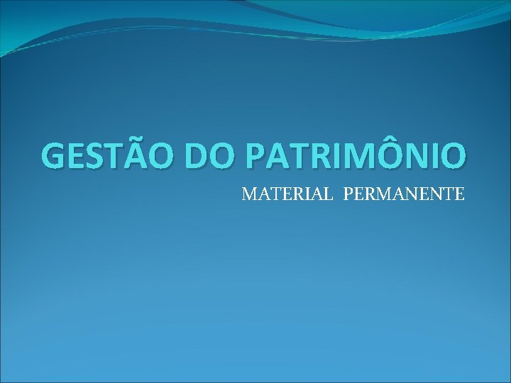 GESTÃO DO PATRIMÔNIO MATERIAL PERMANENTE