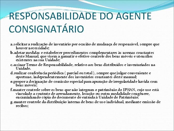 RESPONSABILIDADE DO AGENTE CONSIGNATÁRIO a. solicitar a realização de inventário por ocasião de mudança
