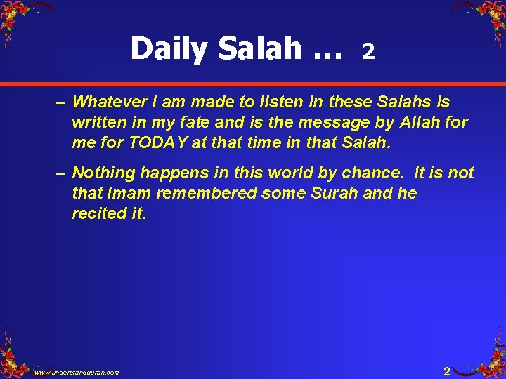 Daily Salah … 2 – Whatever I am made to listen in these Salahs