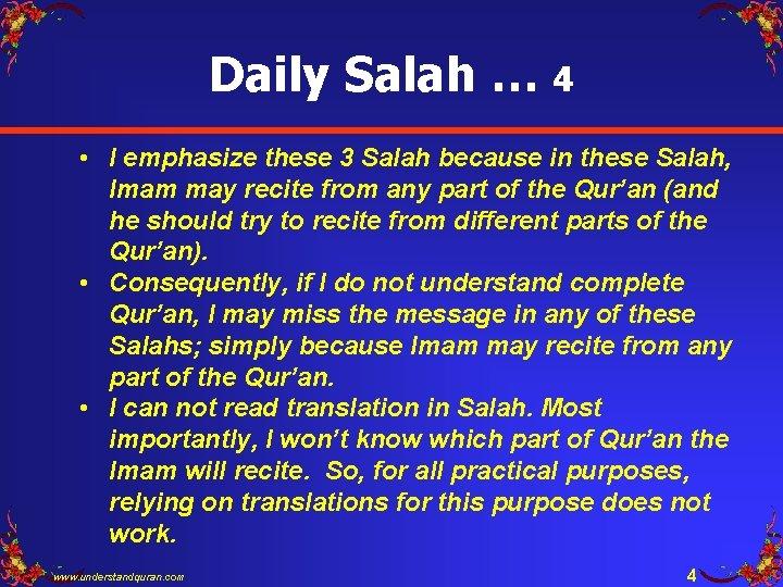 Daily Salah … 4 • I emphasize these 3 Salah because in these Salah,