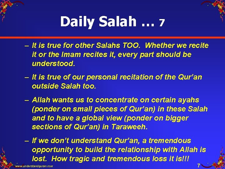 Daily Salah … 7 – It is true for other Salahs TOO. Whether we