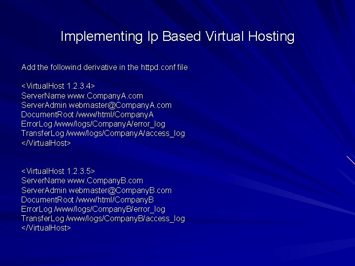 Implementing Ip Based Virtual Hosting Add the followind derivative in the httpd. conf file