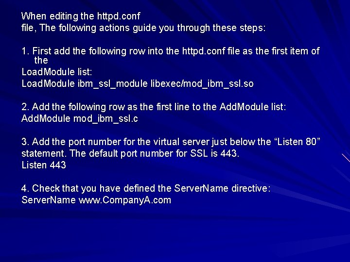 When editing the httpd. conf file, The following actions guide you through these steps: