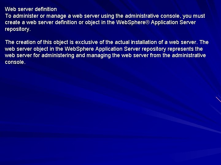 Web server definition To administer or manage a web server using the administrative console,