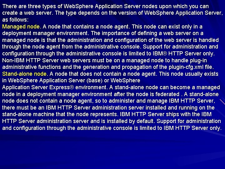 There are three types of Web. Sphere Application Server nodes upon which you can