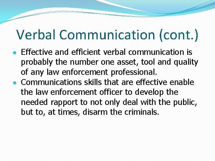 Verbal Communication (cont. ) Effective and efficient verbal communication is probably the number one