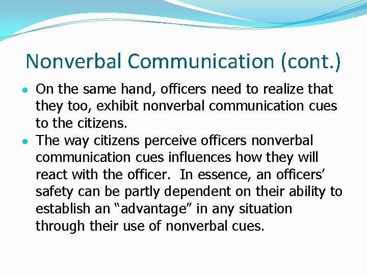 Nonverbal Communication (cont. ) On the same hand, officers need to realize that they