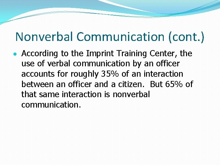 Nonverbal Communication (cont. ) According to the Imprint Training Center, the use of verbal