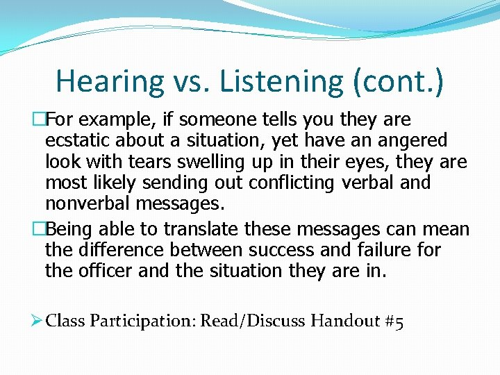 Hearing vs. Listening (cont. ) �For example, if someone tells you they are ecstatic