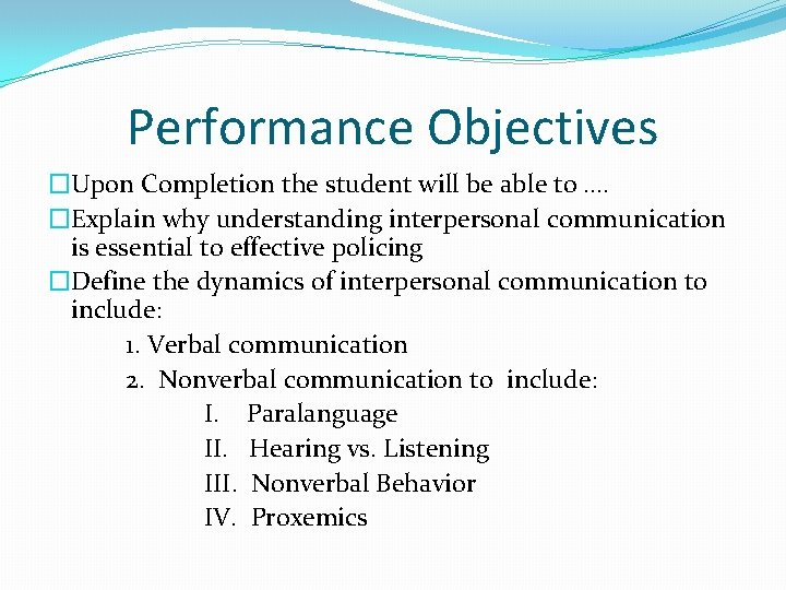 Performance Objectives �Upon Completion the student will be able to …. �Explain why understanding
