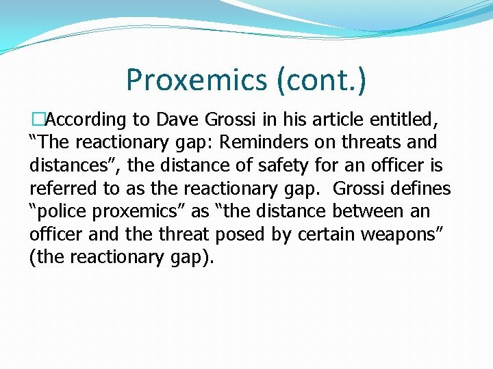 """Proxemics (cont. ) �According to Dave Grossi in his article entitled, """"The reactionary gap:"""