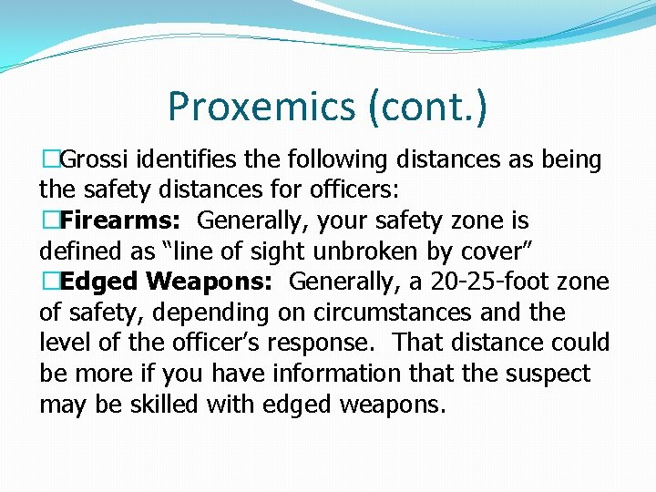 Proxemics (cont. ) �Grossi identifies the following distances as being the safety distances for