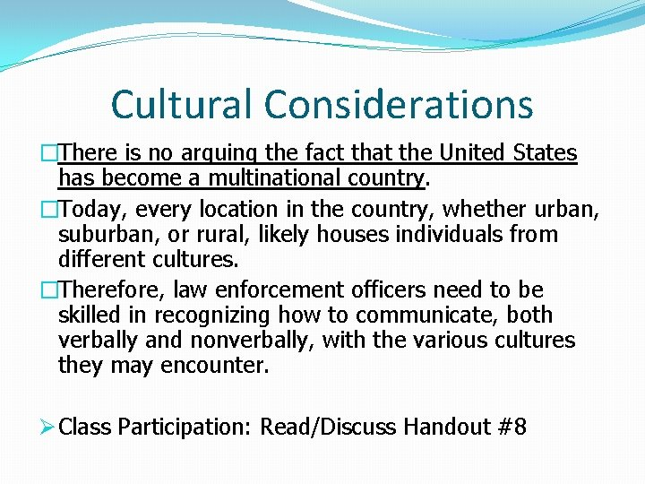 Cultural Considerations �There is no arguing the fact that the United States has become