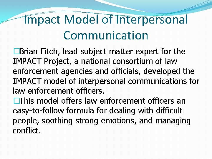 Impact Model of Interpersonal Communication �Brian Fitch, lead subject matter expert for the IMPACT