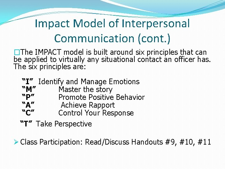 Impact Model of Interpersonal Communication (cont. ) �The IMPACT model is built around six