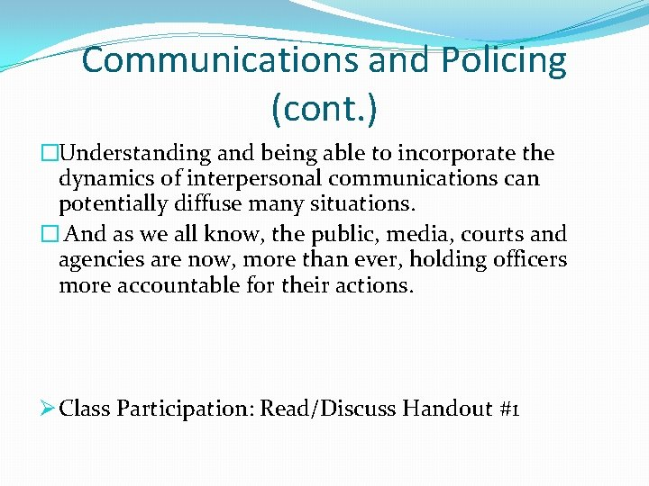 Communications and Policing (cont. ) �Understanding and being able to incorporate the dynamics of