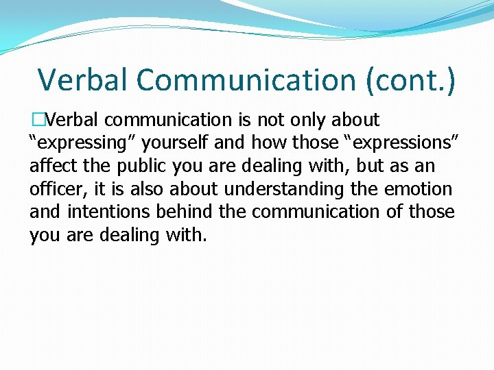 """Verbal Communication (cont. ) �Verbal communication is not only about """"expressing"""" yourself and how"""