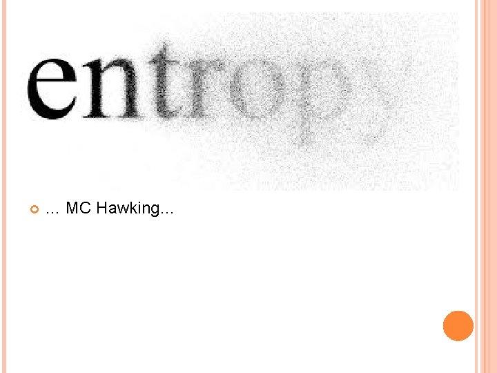 … MC Hawking…