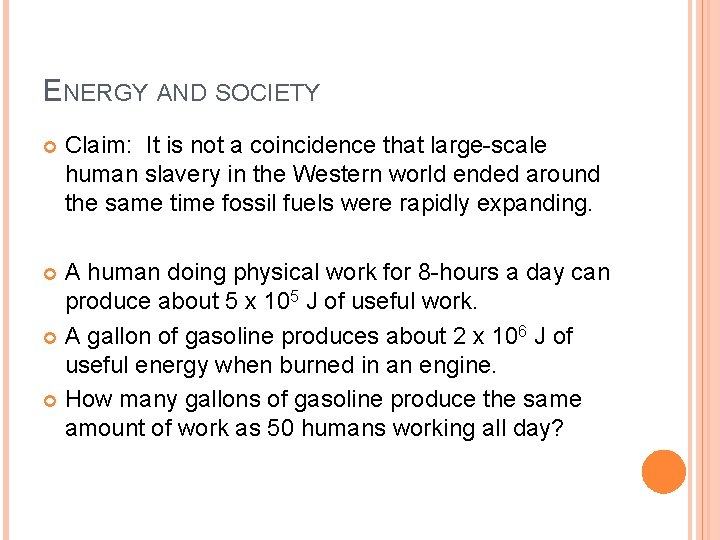 ENERGY AND SOCIETY Claim: It is not a coincidence that large-scale human slavery in