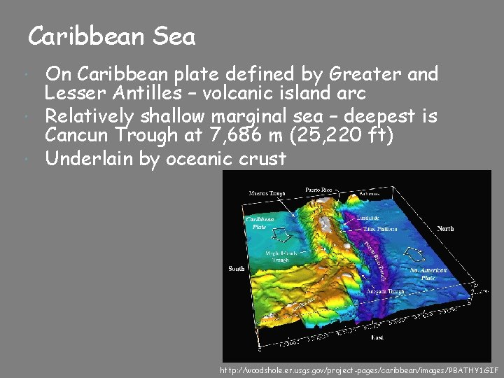 Caribbean Sea On Caribbean plate defined by Greater and Lesser Antilles – volcanic island