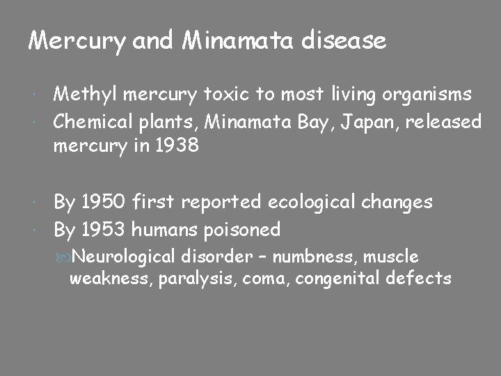 Mercury and Minamata disease Methyl mercury toxic to most living organisms Chemical plants, Minamata