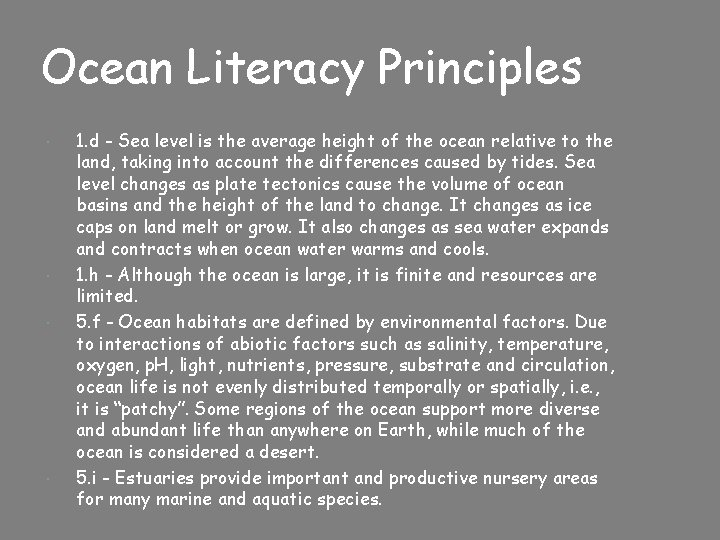 Ocean Literacy Principles 1. d - Sea level is the average height of the