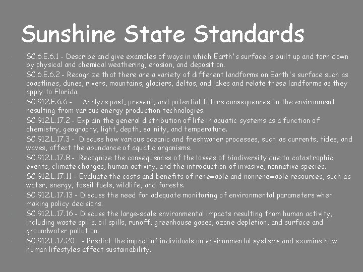 Sunshine State Standards SC. 6. E. 6. 1 - Describe and give examples of