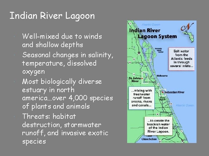 Indian River Lagoon Well-mixed due to winds and shallow depths Seasonal changes in salinity,