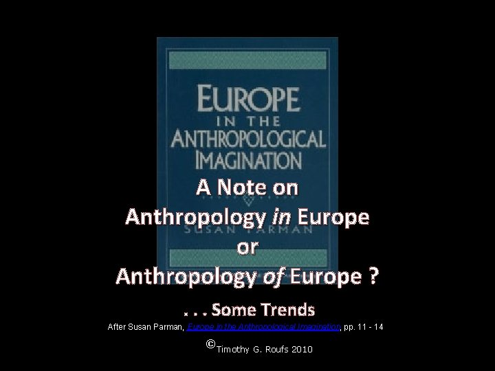 A Note on Anthropology in Europe or Anthropology of Europe ? . . .