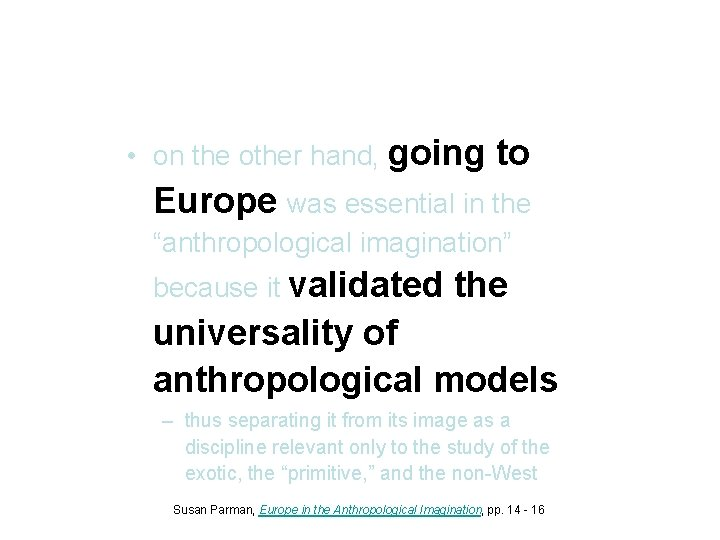 """• on the other hand, going to Europe was essential in the """"anthropological"""