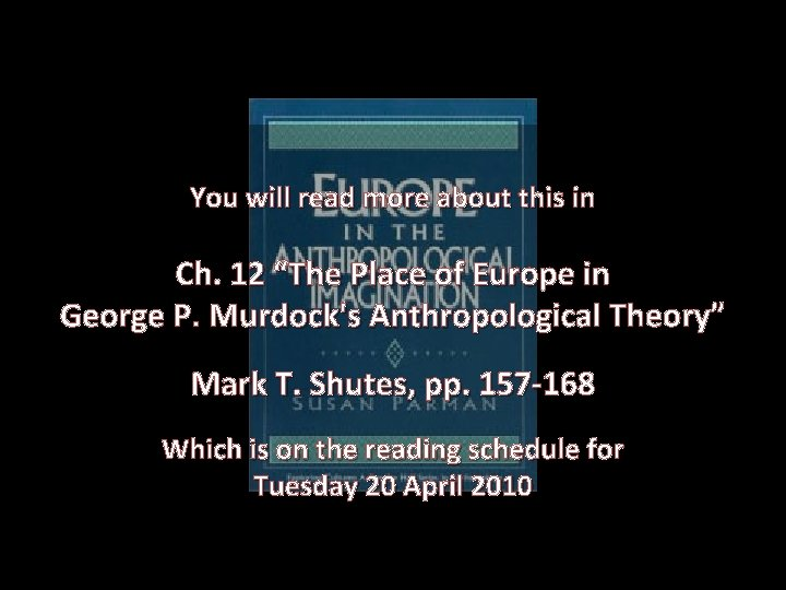"""You will read more about this in Ch. 12 """"The Place of Europe in"""