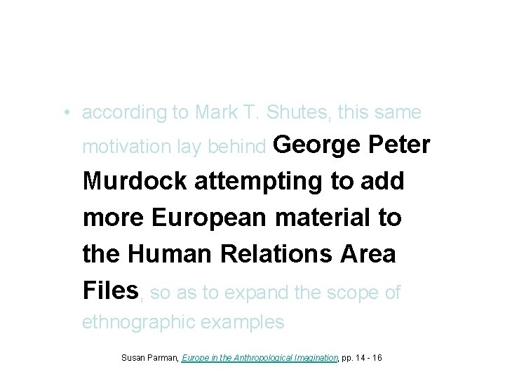 • according to Mark T. Shutes, this same motivation lay behind George Peter