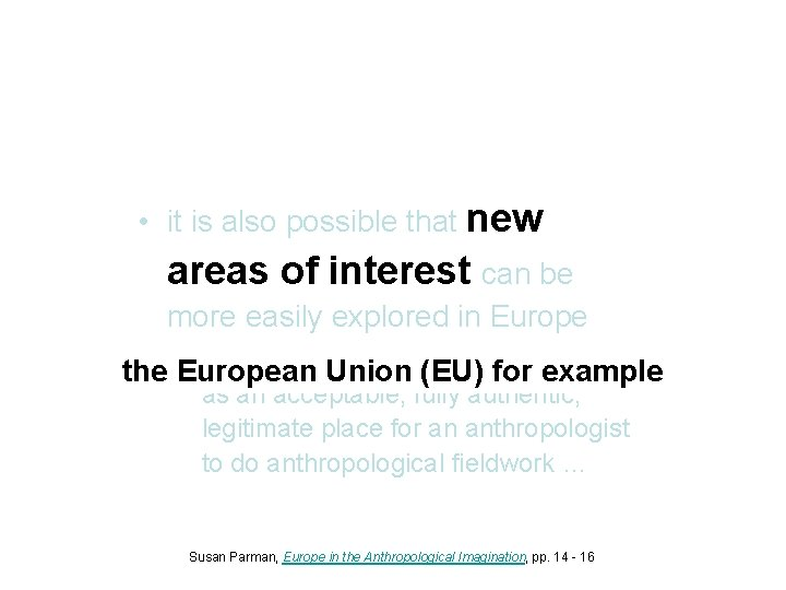 • it is also possible that new areas of interest can be more