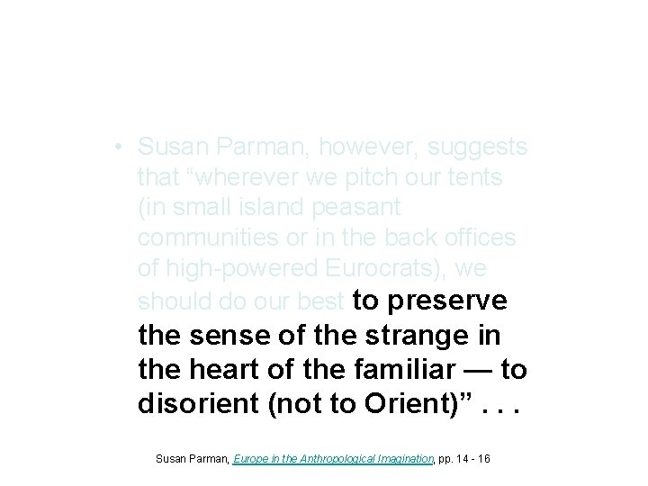 """• Susan Parman, however, suggests that """"wherever we pitch our tents (in small"""