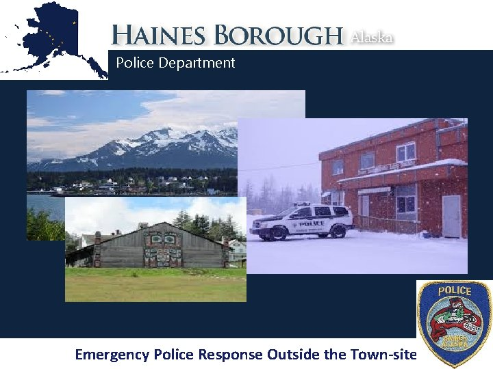 Police Department Emergency Police Response Outside the Town-site