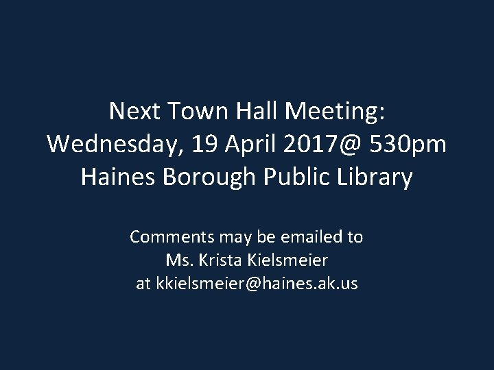 Next Town Hall Meeting: Wednesday, 19 April 2017@ 530 pm Haines Borough Public Library