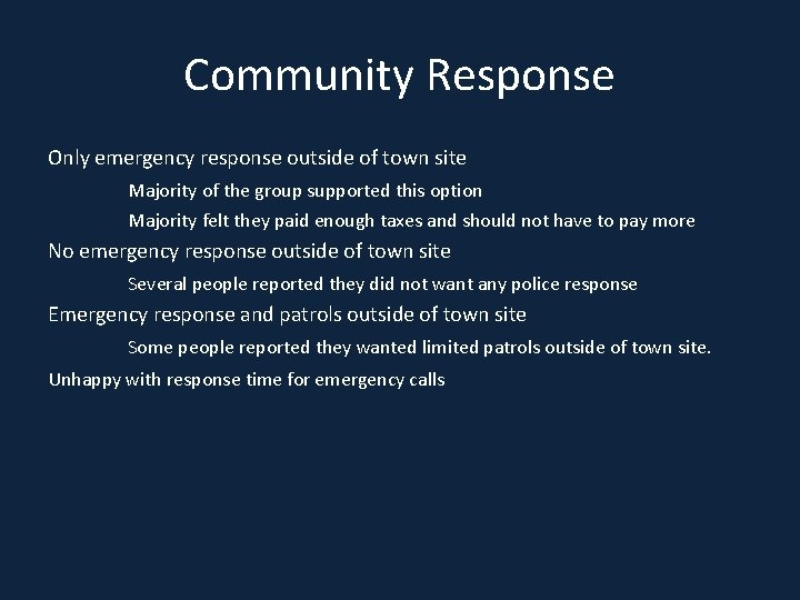 Community Response Only emergency response outside of town site Majority of the group supported