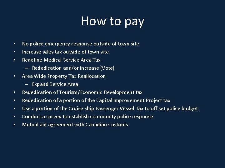 How to pay • • • No police emergency response outside of town site