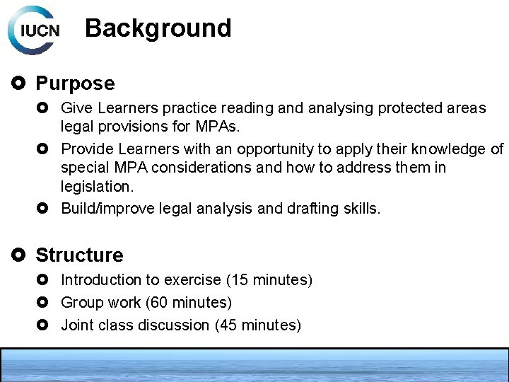 Background Purpose Give Learners practice reading and analysing protected areas legal provisions for MPAs.