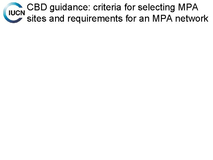CBD guidance: criteria for selecting MPA sites and requirements for an MPA network