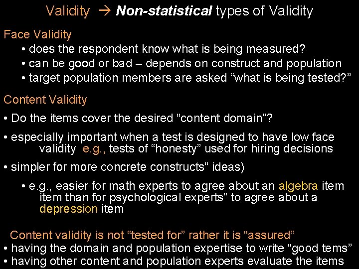 Validity Non-statistical types of Validity Face Validity • does the respondent know what is