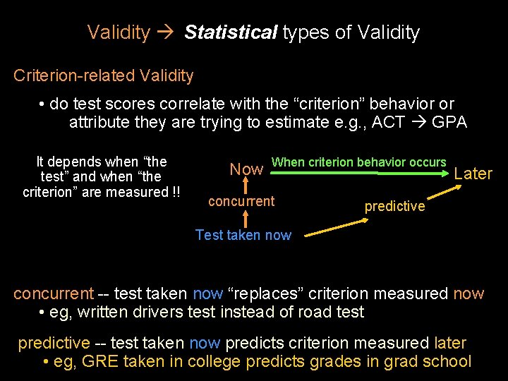 Validity Statistical types of Validity Criterion-related Validity • do test scores correlate with the