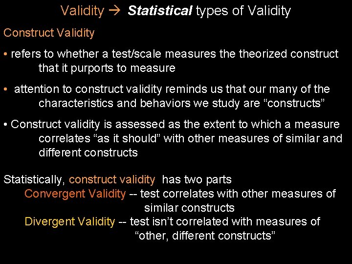 Validity Statistical types of Validity Construct Validity • refers to whether a test/scale measures